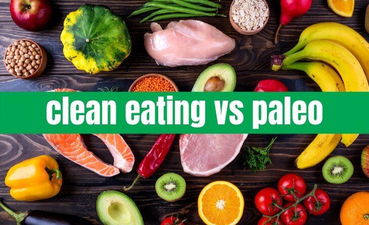 Paleo Diet vs Clean Eating